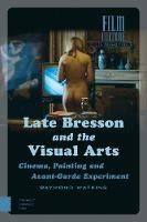 Late Bresson and the Visual Arts:...