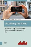 Visualizing the Street: New Practices...
