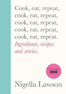 Signed Edition - Cook, Eat, Repeat:...