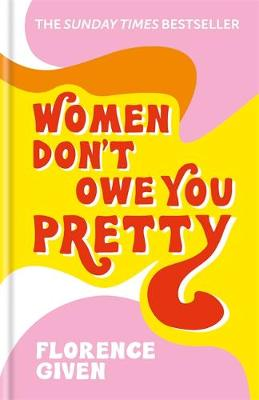 Signed Edition - Women Don't Owe You...
