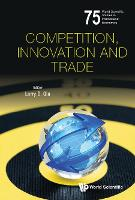 Competition, Innovation And Trade