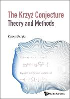 Krzyz Conjecture: Theory And Methods,...