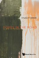 Forks In The Road: A Life In Physics