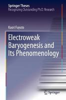 Electroweak Baryogenesis and Its...