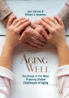 Aging Well: Solutions to the Most...
