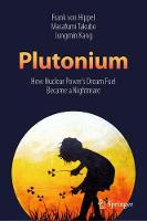 Plutonium: How Nuclear Power's Dream...