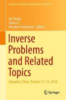 Inverse Problems and Related Topics:...