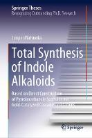 Total Synthesis of Indole Alkaloids:...