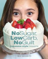 No Sugar, Low Carb, No Guilt...