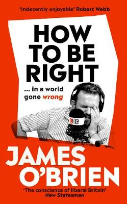 Signed Edition - How To Be Right: ......