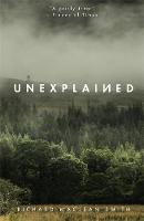 Signed First Edition - Unexplained:...