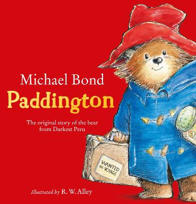 Paddington The Original Story Of The Bear From Darkest Peru