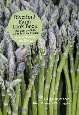 Riverford Farm Cook Book Tales From The Fields Recipes From The Kitchen