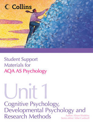 Student Support Materials for Psychology - AQA AS Psychology AS Unit 1: Cognitive Psychology, Developmental Psychology and Research Methods