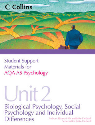 Student Support Materials for Psychology - AQA AS Psychology Unit 2: Biological Psychology, Social Psychology and Individual Differences