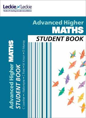 Student Book for SQA Exams - Advanced Higher Maths Student Book: For Curriculum for Excellence SQA Exams