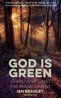 God Is Green: Christianity and the Environment