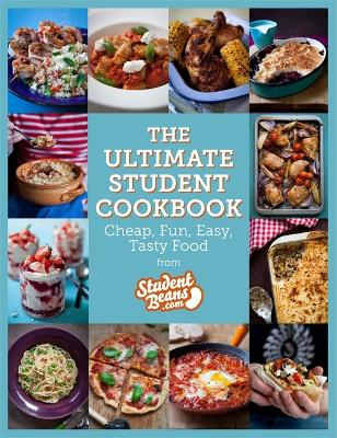 The Ultimate Student Cookbook: Cheap, Fun, Easy, Tasty Food