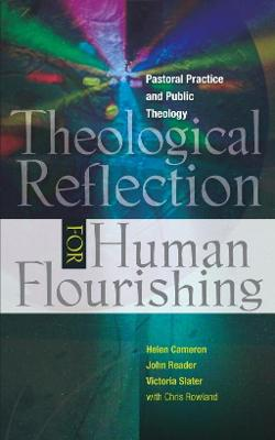 Theological Reflection for Human Flourishing: Pastoral Practice and Public Theology