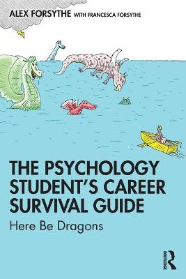 The Psychology Students Career Survival Guide: Here Be Dragons