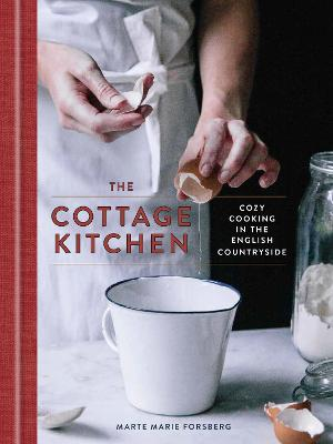 The Cottage Kitchen Cozy Cooking In The English Countryside