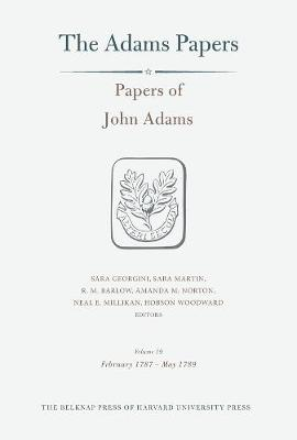 Papers of John Adams, Volume 19: February 1787 - May 1789