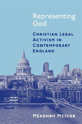 Representing God: Christian Legal Activism in Contemporary England