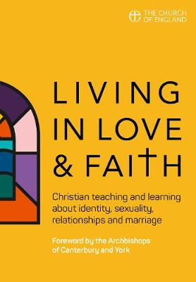 Living in Love and Faith: Christian teaching and learning about identity, sexuality, relationships and marriage