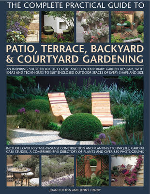 Complete Practical Guide To Patio Terrace Backyard And Courtyard Gardening