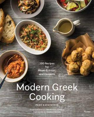 Modern Greek Cooking 100 Recipes For Meze Main Dishes And Desserts