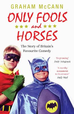Only Fools and Horses: The Story of Britains Favourite Comedy