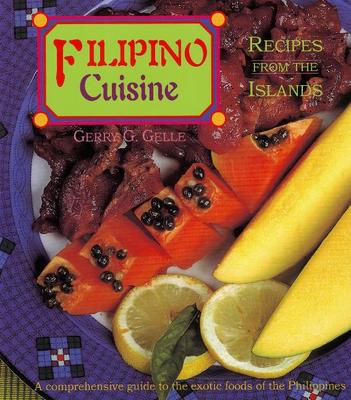 Filipino Cuisine Recipes From The Islands