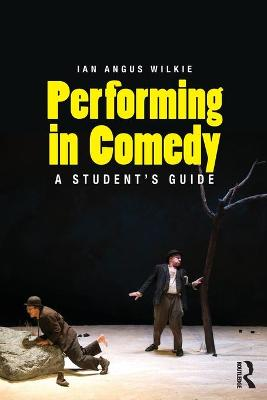 Performing in Comedy: A Students Guide