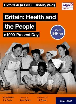 Oxford AQA GCSE History (9-1): Britain: Health and the People c1000-Present Day Student Book Second Edition