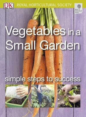 Vegetables In A Small Garden Simple Steps To Success