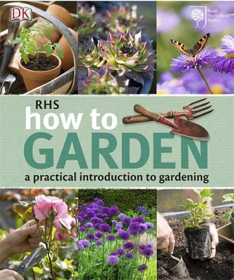 Rhs How To Garden A Practical Introduction To Gardening