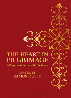 The Heart in Pilgrimage: A Prayerbook for Catholic Christians