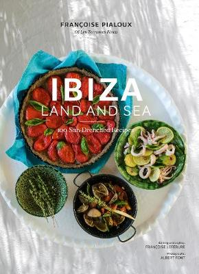 Ibiza Land And Sea 100 Sun Drenched Recipes