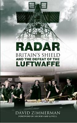 Radar: Britains Shield and the Defeat of the Luftwaffe