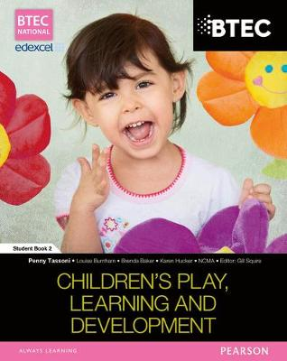 BTEC Level 3 National in Childrens Play, Learning & Development Student Book 2