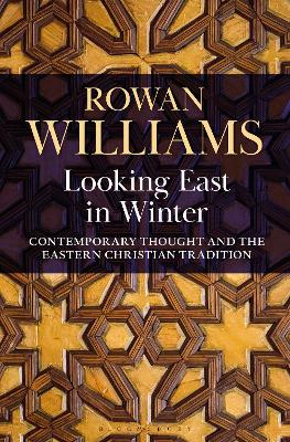 Looking East in Winter: Contemporary Thought and the Eastern Christian Tradition