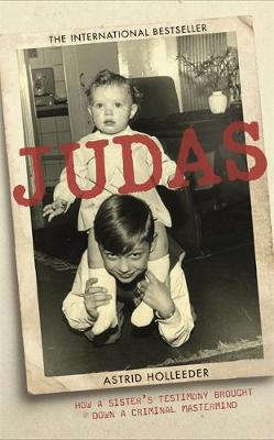 Judas: How a Sisters Testimony Brought Down a Criminal Mastermind