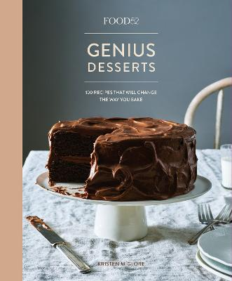 Food52 Genius Desserts 100 Recipes That Will Change The Way You Bake
