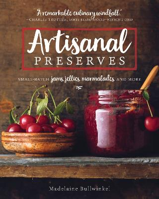Artisanal Preserves Small Batch Jams Jellies Marmalades And More