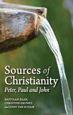 Sources of Christianity: Peter, Paul and John