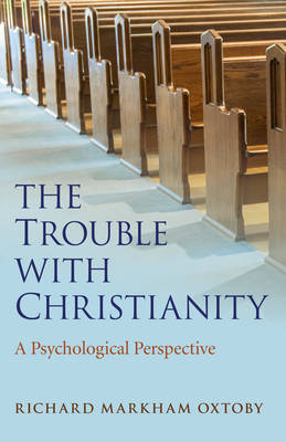 Trouble with Christianity, The - A Psychological Perspective