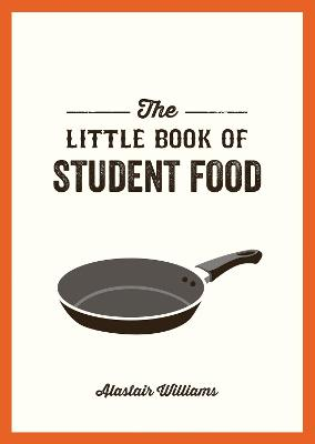 The Little Book of Student Food: Easy Recipes for Tasty, Healthy Eating on a Budget
