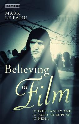 Believing in Film: Christianity and Classic European Cinema