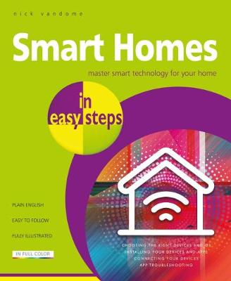 Smart Homes In Easy Steps Master Smart Technology For Your Home