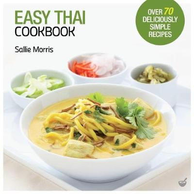Easy Thai Cookbook The Step By Step Guide To Deliciously Easy Thai Food At Home